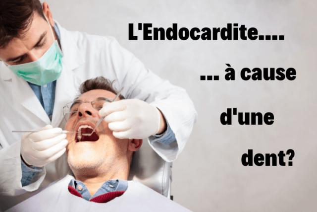 L'endocardite peut-elle venir d'un problème de dents?